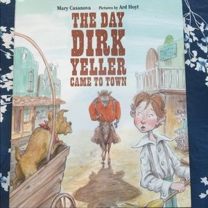 The Day Dirk Yeller Came to Town Book